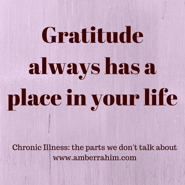 Gratitude always has a place in your life